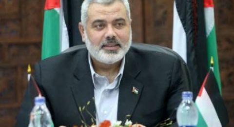 هنية: أدعو الأخ أبو مازن للقاء وطني عاجل ونسيان الماضي